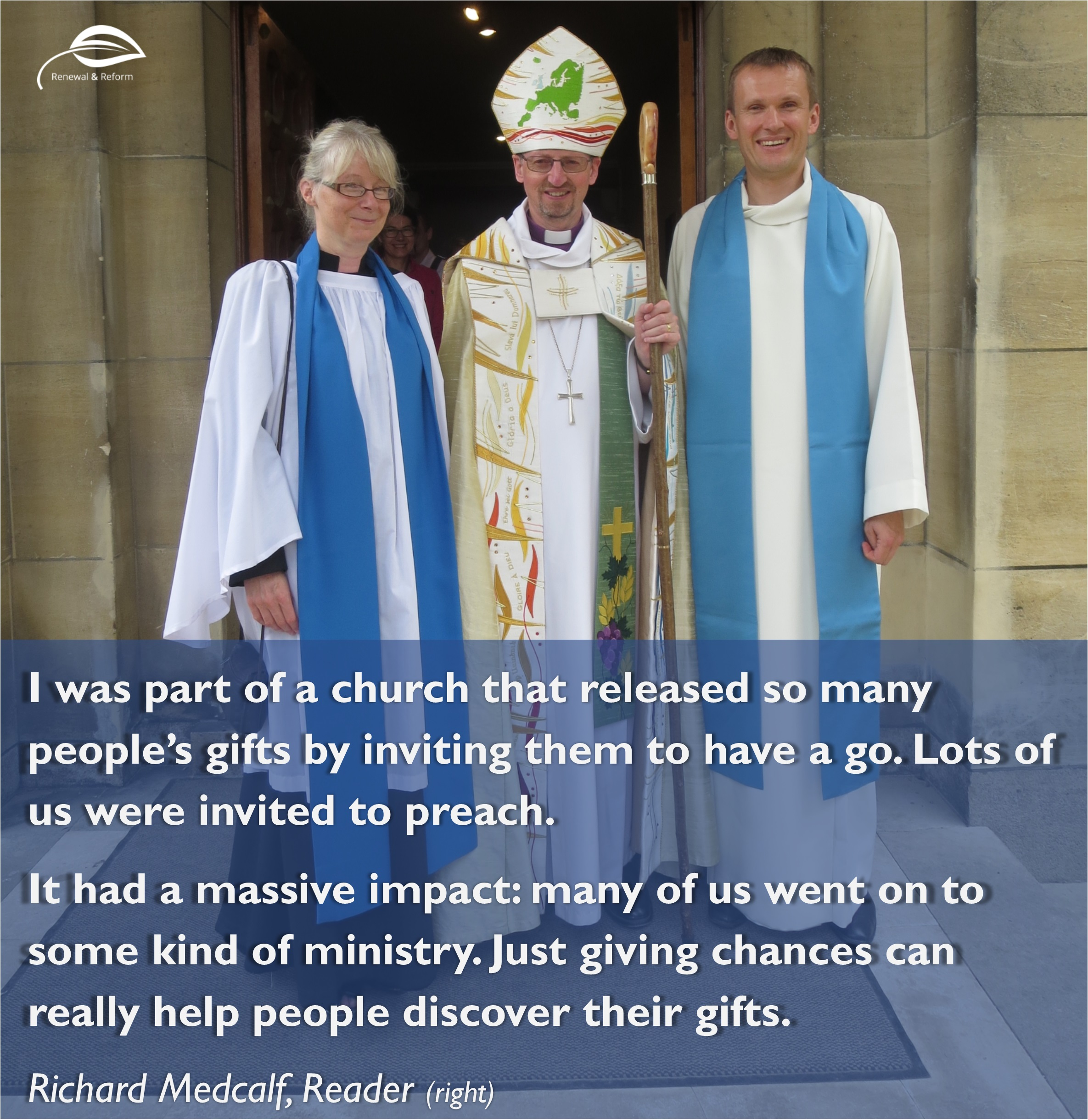 Richard Medcalf. Reader. I was part of a church that released so many people's gifts by inviting them to have a go. Lots of us were invited to preach. It had a massive impact: many of us went to some kind of ministry. Just giving chances can really help people discover their gifts.