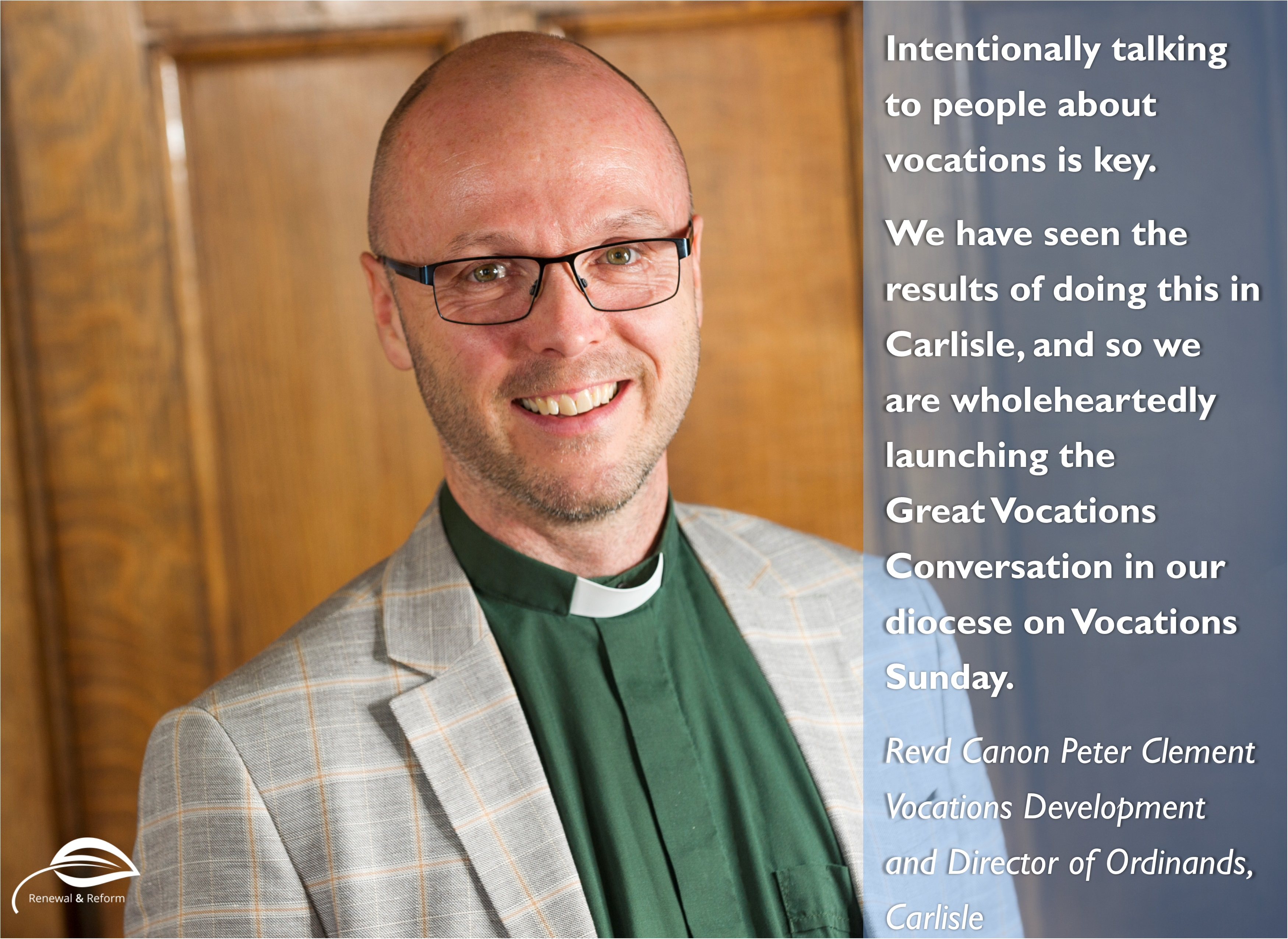 Peter Clement. Carlisle. Intentionally talking to people about vocations is key. We have seen the results of doing this in Carlisle, and so we are wholeheartedly launching the Great Vocations Conversation in our diocese on Vocations Sunday.
