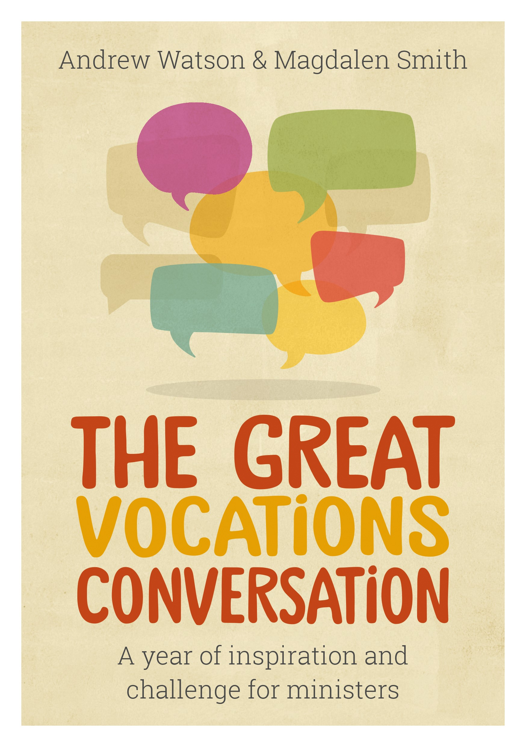 Book cover for the Great Vocations Conversation by Andrew Watson and Magdalen Smith. A year of inspiration and challenge for ministers.