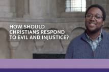 How should Christians respond to evil and injustice? - Our faith